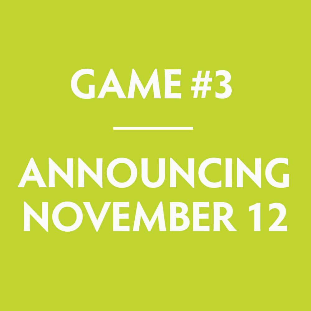 Game #3 will be announced on November 12, 2019
